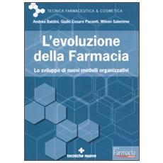 L'evoluzione della farmacia. Lo sviluppo di nuovi modelli organizzativi