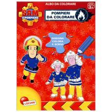 Pompieri da colorare. Sam il pompiere. Super albo da colorare