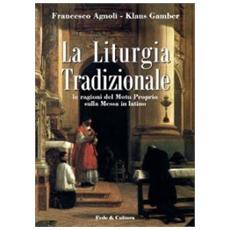 La liturgia tradizionale. Le ragioni del Motu Proprio sulla messa in latino