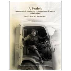 A Petriolo. Frammenti di giovinezza e ultimo anno di guerra (1943-1944)