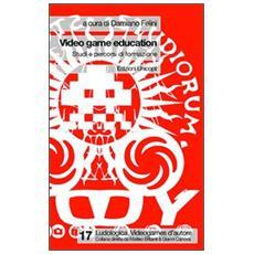 Video game education. Studi e percorsi di formazione