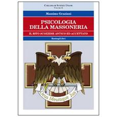 Psicologia della massoneria. Vol. 2: Il rito scozzese ed accettato.