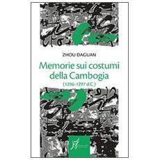 Memorie sui costumi della Cambogia (1296-1297 d. C.)