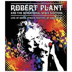 Robert Plant And The Sensational Space Shifters - Live At David Lynch'S Festival Of Disruption - Disponibile dal 09/02/2018