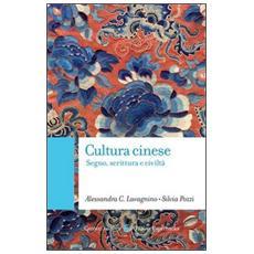 Cultura cinese. Segno, scrittura e civiltà