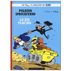 Zio Placido. Poldino Spaccaferro. Vol. 4