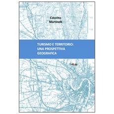 Turismo e territorio. Una prospettiva geografica