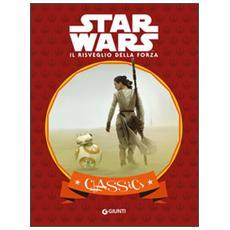 Il risveglio della forza. Classics Star Wars