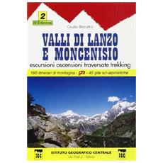 Guida n. 2 Valli di Lanzo e Moncenisio. Escursioni, ascensioni, traversate e trekking