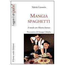 Mangiaspaghetti. A tavola con Martin Scorsese