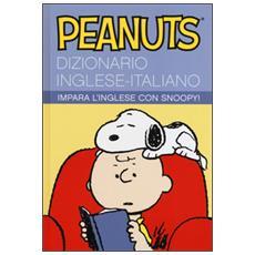Peanuts. Dizionario inglese-italiano. Impara l'inglese con Snoopy!