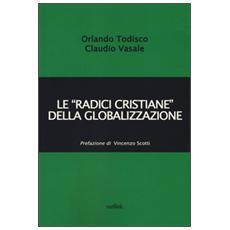 �radici cristiane� della globalizzazione (Le)
