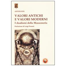 Valori antichi e valori moderni. I dualismi della massoneria
