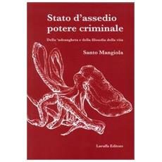 Stato d'assedio potere criminale della 'ndrangheta e della filosofia della vita