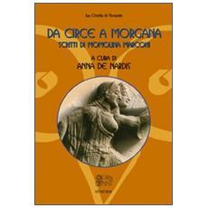 Da Circe a Morgana. Scritti di Momolina Marconi