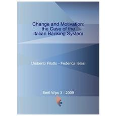 Change and motivation. The case of italian banking system