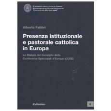 Presenza istituzionale e pastorale cattolica in Europa. Lo statuto del Consiglio delle Conferenze Episcopali d'Europa (CCEE)