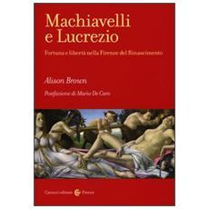 Machiavelli e Lucrezio. Fortuna e libertà nella Firenze del Rinascimento