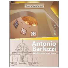 Antonio Barluzzi. Architetto in Terra Santa
