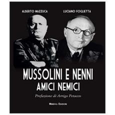 Mussolini e Nenni. Amici e nemici