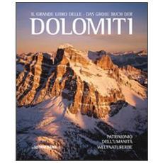 Il grande libro delle Dolomiti. Patrimonio dell'Umanità. Ediz. italiana e tedesca