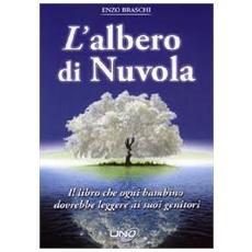 L'albero di nuvola. Il libro che ogni bambino dovrebbe leggere ai suoi genitori