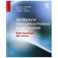 Ventilazione meccanica invasiva e non invasiva. Dalla fisiologia alla clinica