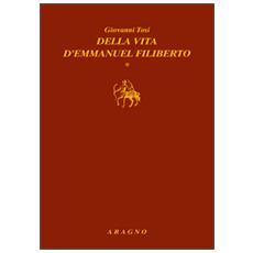 Della vita d'Emmanuel Filiberto