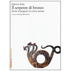 Il serpente di bronzo. Scritti antesignani di critica sociale