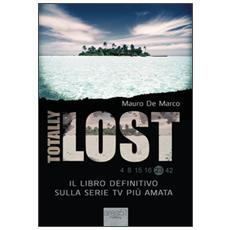 Totally lost. Il libro definitivo sulla serie tv pi� amata
