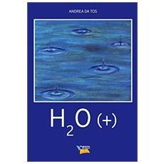 H2o (+)