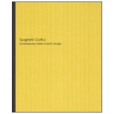 Spaghetti grafica. Contemporary Italian Graphic Design. Catalogo della mostra (Trevi, 2007) . Edizione italiana e inglese