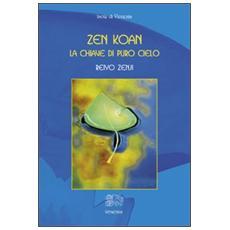 Zen Koan. La chiave di puro cielo