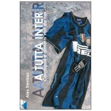 A tutta Inter. Calciopoli e dintorni visti da noi