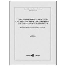 Chiese, conventi e monasteri in Crema e nel suo territorio dall'inizio del dominio veneto alla fondazione della diocesi