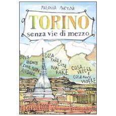 Torino senza vie di mezzo