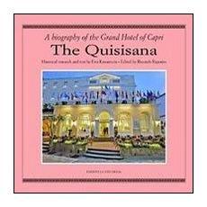 The Quisisana. A biografy of the grand hotel of Capri