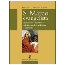 S. Marco Evangelista. Ministero e martirio ad Alessandria d'Egitto e dintorni