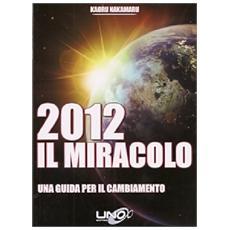 2012 il miracolo. Una guida per il cambiamento