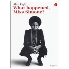 What happened, Miss Simone? Una biografia