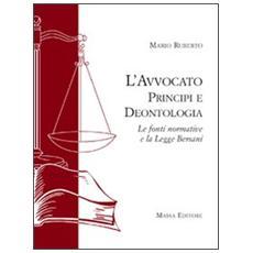L'avvocato. Principi e deontologia. Le fonti normative e la legge Bersani