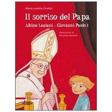 Il sorriso del Papa. Albino Luciani. Giovanni Paolo I
