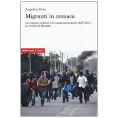 Migranti in cronaca. La stampa italiana e la rappresentazione dell'«altro»