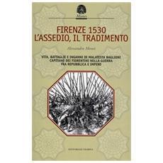 Firenze 1530. L'assedio, il tradimento