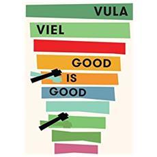Vula Viel - Good Is Good