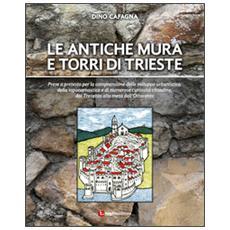 Le antiche mura e torri di Trieste