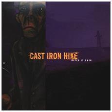 Cast Iron Hike - Watch It Burn