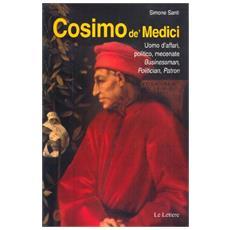 Cosimo De' Medici. Uomo d'affari, politico, mecenate. Businessman, politician, patron
