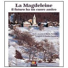 La Magdeleine. Il futuro ha un cuore antico. Ediz. italiana, francese e inglese