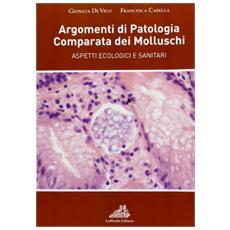 Argomenti di patologia comparata dei molluschi. Aspetti ecologici e sanitari